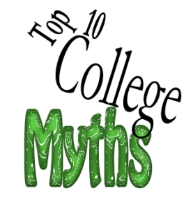 The Top Ten College Myths