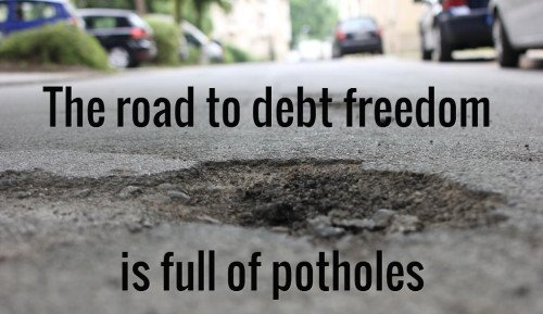 The road to debt freedom is full of potholes