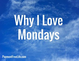 Why I Love Mondays