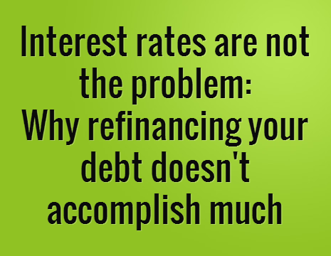 refinancing doesn't accomplish much